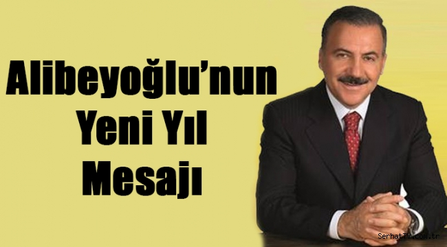 Alibeyoğlu'nun yeni yıl mesajı
