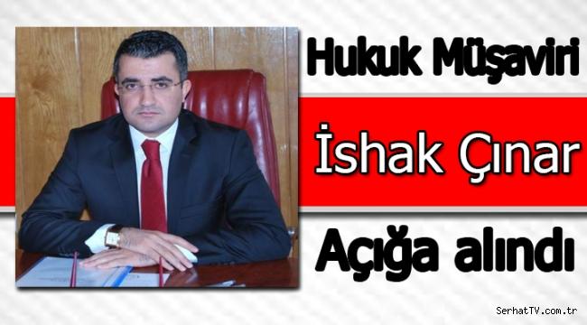 Hukuk Müşaviri Çınar açığa alındı