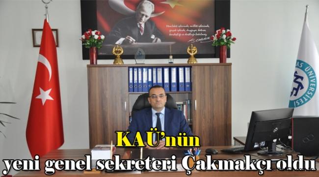 KAÜ'nün yeni genel sekreteri Çakmakçı oldu