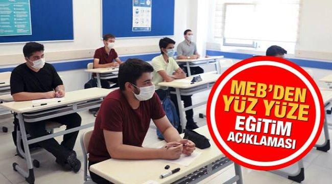 MEB'den kritik yüz yüze eğitim açıklaması! Okullar ne zaman açılacak? Açılmayan kademeler...