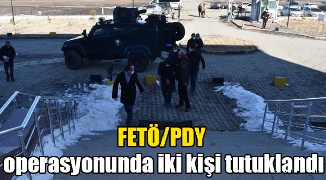 FETÖ/PDY operasyonunda iki kişi tutuklandı
