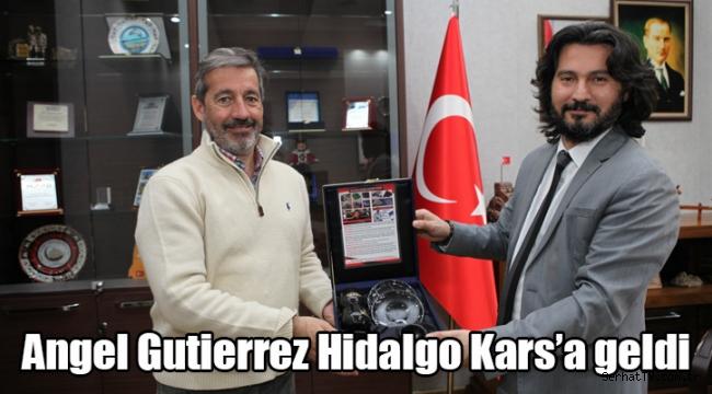 Angel Gutierrez Hidalgo Kars'a geldi