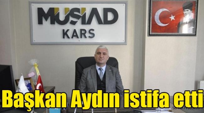 Başkan Aydın istifa etti