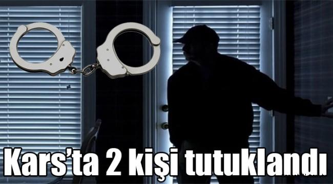 Kars'ta 2 kişi tutuklandı