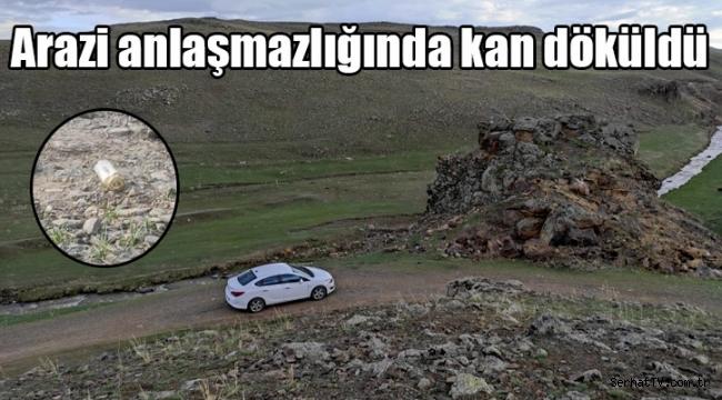 Kars'ta arazi anlaşmazlığında kan döküldü