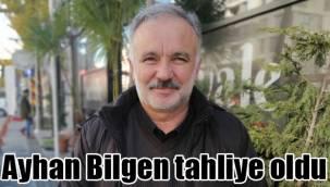 Ayhan Bilgen tahliye oldu