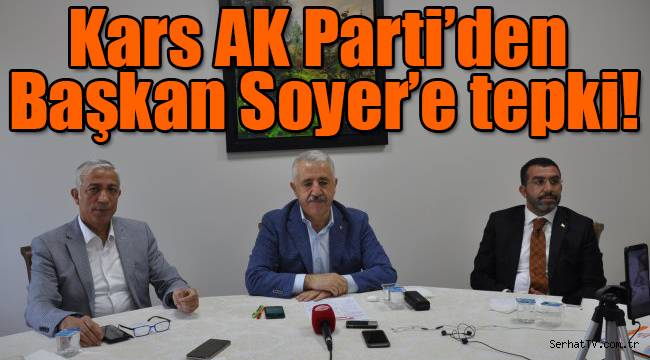 Kars AK Parti'den Başkan Soyer'e tepki!