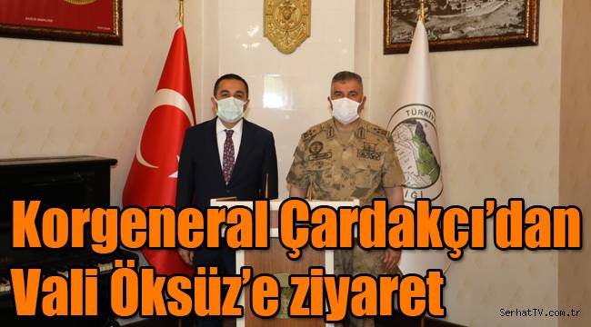 Korgeneral Çardakçı'dan Vali Öksüz'e ziyaret