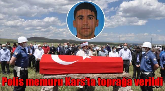 Polis memuru Kars'ta toprağa verildi