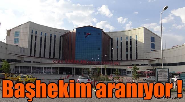 Kars Harakani Devlet Hastanesine Başhekim aranıyor !