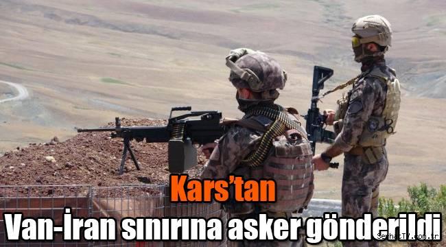 Kars'tan Van-İran sınırına asker gönderildi