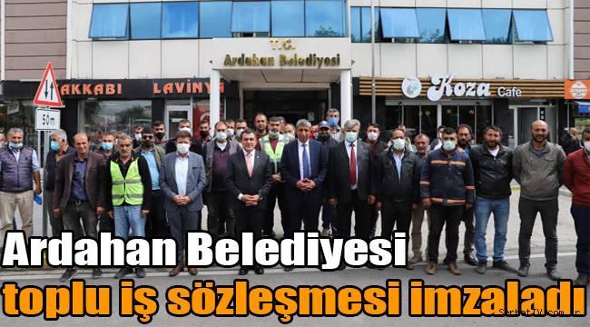 Ardahan Belediyesi toplu iş sözleşmesi imzaladı