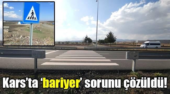 Kars'ta 'bariyer' sorunu çözüldü!