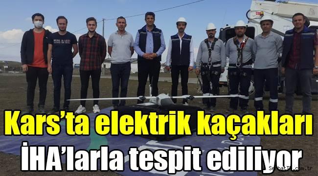 Kars'ta elektrik kaçakları İHA'larla tespit ediliyor