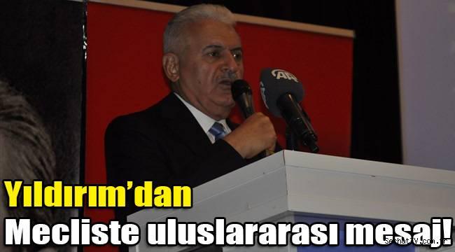 Yıldırım'dan Mecliste uluslararası mesaj!